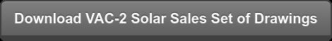 Download VAC-2 Solar Sales Set of Drawings