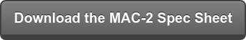 Download the MAC-2 Spec Sheet