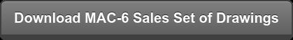 Download MAC-6 Sales Set of Drawings