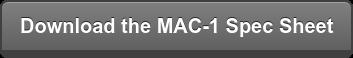 Download the MAC-1 Spec Sheet