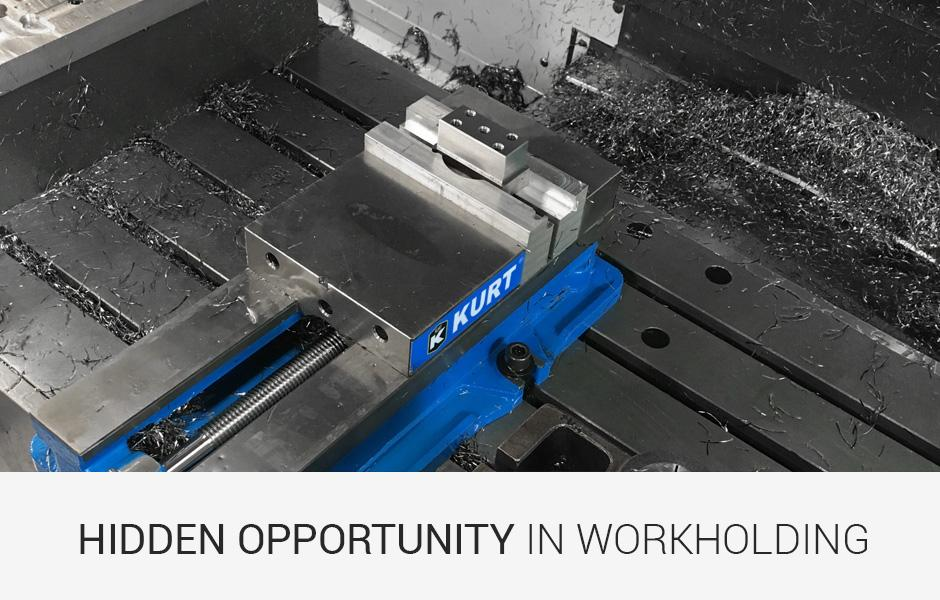 Hidden Opportunity in Workholding