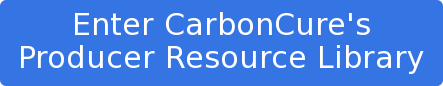 Enter CarbonCure's   Producer Resource Library