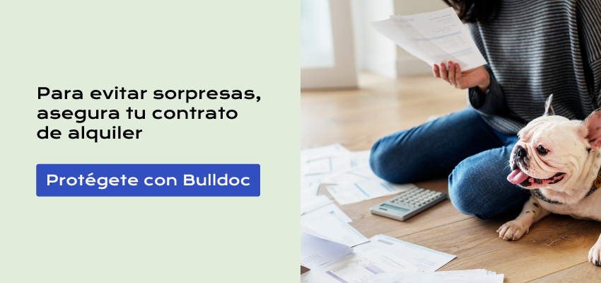 Para evitar sorpresas, asegura tu contrato de alquiler. Protégete con Bulldoc