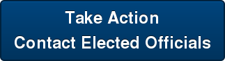 Take Action  Contact Elected Officials