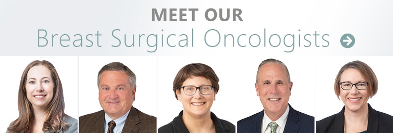 Meet Our Breast Surgical Oncologists