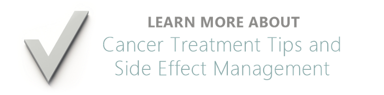 Learn About Cancer Treatment Tips and Side Effect Management