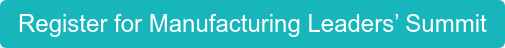Register for Manufacturing Leaders' Summit