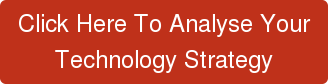 Click Here To Analyse Your Technology Strategy