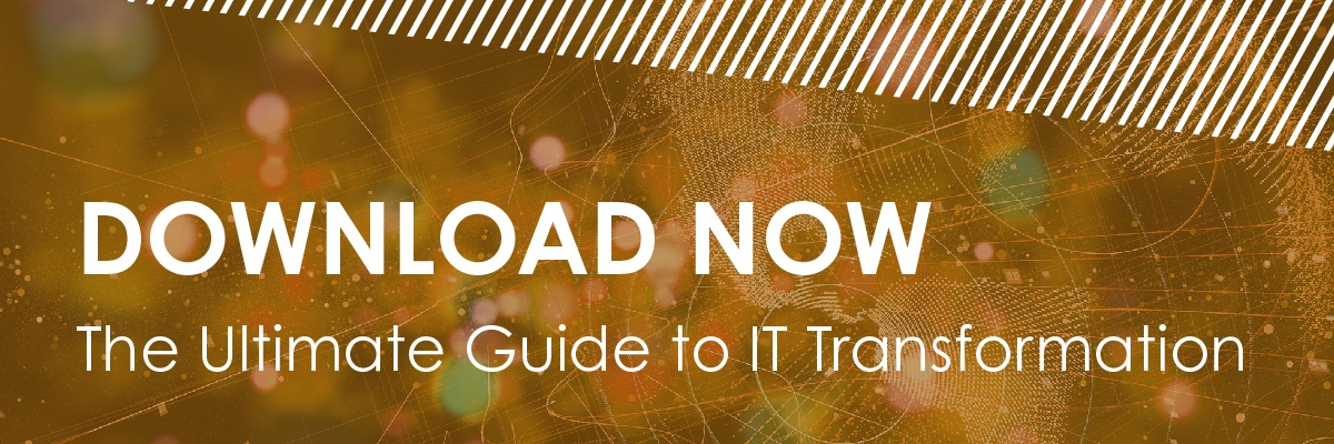 Download the Ultimate Guide to IT Transformation