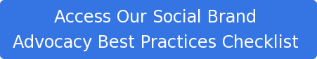 Access Our Social Brand  Advocacy Best Practices Checklist