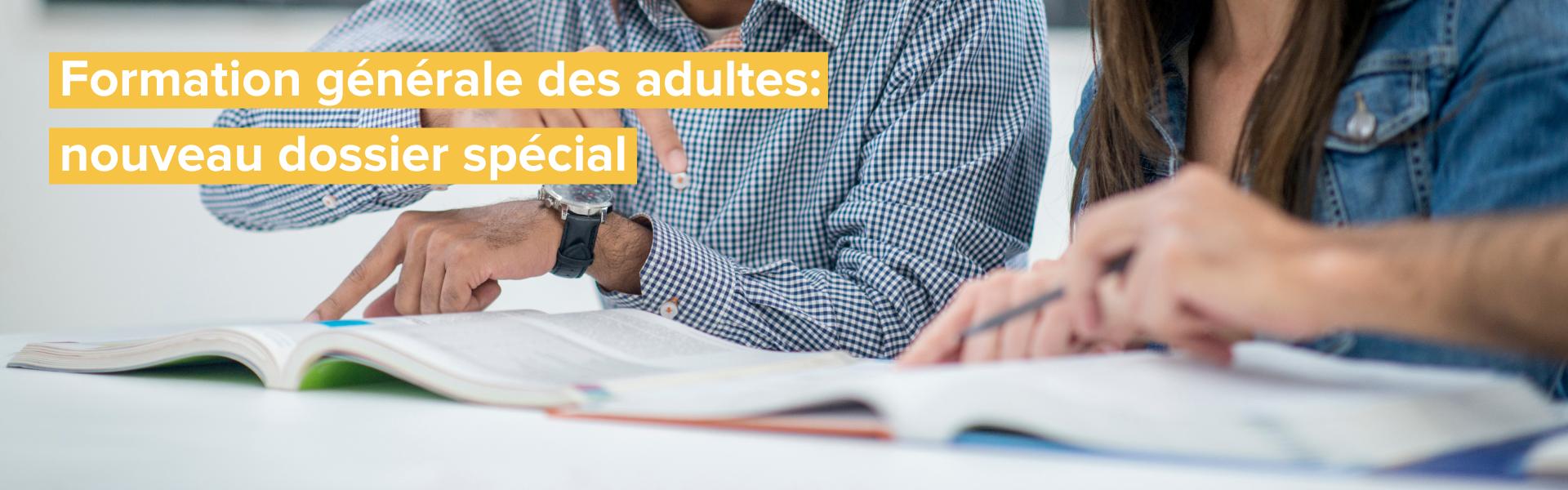 Formation générale des adultes: nouveau dossier spécial