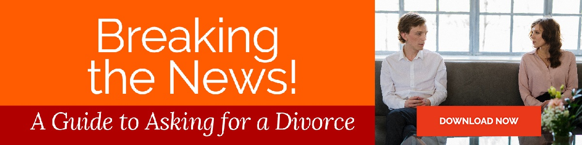 Breaking the News - Guide to Asking for a Divorce