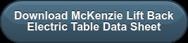 DownloadMcKenzie Lift Back  Electric TableData Sheet