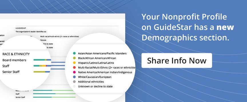 Your Nonprofit Profile on GuideStar has a new Demographics section.