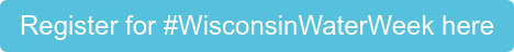 Register for #WisconsinWaterWeek here