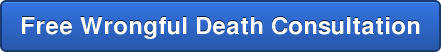 Free Wrongful Death Consultation