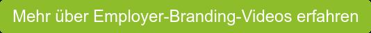 Mehr über Employer-Branding-Videos erfahren