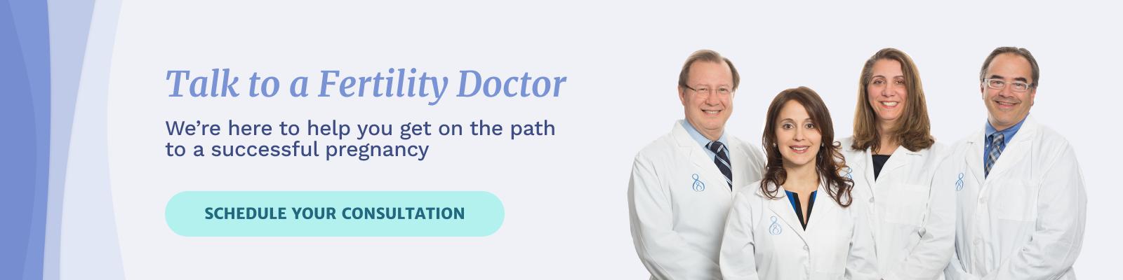Talk to a fertility doctor