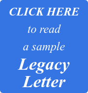 CLICK HERE to read  a sample Legacy Letter