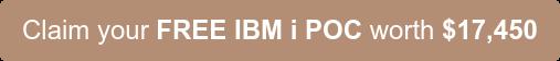 Claim your FREE IBM i POC worth $17,450