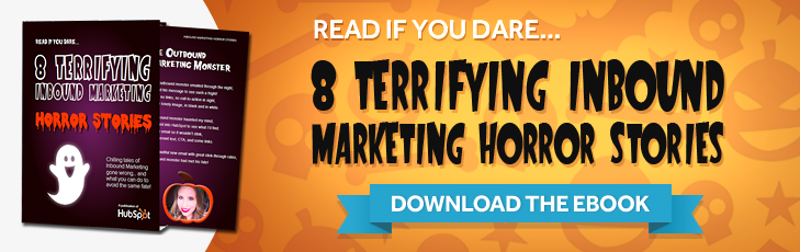 8 Terrifying Inbound Marketing Horror Stories