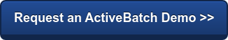 Request an ActiveBatch Demo >>