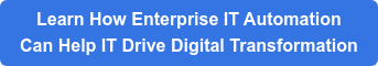 Learn How Enterprise IT Automation Can Help IT Drive Digital Transformation