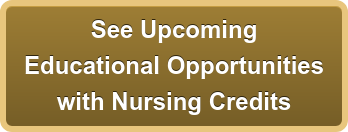 See Upcoming  Educational Opportunities with Nursing Credits