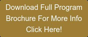 Download Full Program Brochure For More Info Click Here!