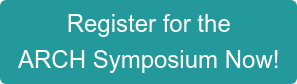 Register for the  ARCH Symposium Now!