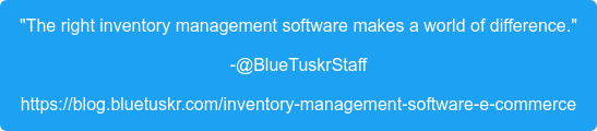 """""""The right inventory management software makes a world of difference."""" -@BlueTuskrStaff https://blog.bluetuskr.com/inventory-management-software-e-commerce"""