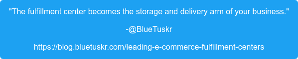 """""""The fulfillment center becomes the storage and delivery arm of your business."""" -@BlueTuskr https://blog.bluetuskr.com/leading-e-commerce-fulfillment-centers"""