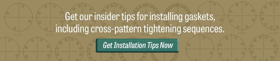 Get Gasket Installation Tips