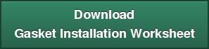Download Gasket Installation Worksheet