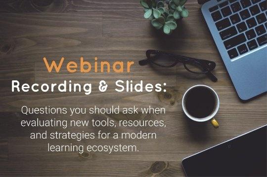 Modern Learning Ecosystem Webinar Recording