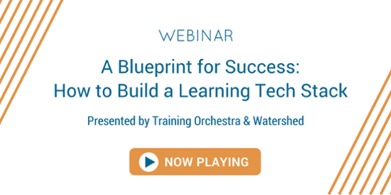 Webinar, How to Build a Learning Tech Stack