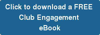 Click to download a FREE  Club Engagement  eBook