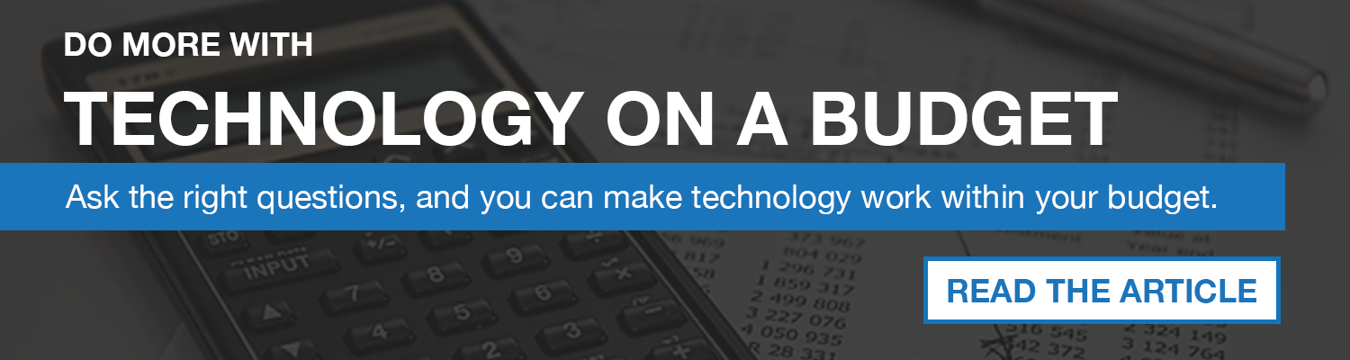 Do more with technology on a budget