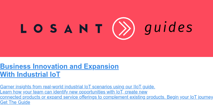 Business Innovation and Expansion  With Industrial IoT  Garner insights from real-world industrial IoT scenarios using our IIoT guide.  Learn how your team can identify new opportunities with IoT, create new  connected products or expand service offerings to complement existing  products. Begin your IoT journey Get The Guide