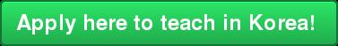 Apply here to teach in Korea!