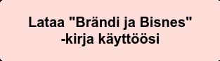 """Lataa """"Brändi ja Bisnes""""   -kirja käyttöösi"""