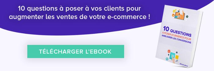 Télécharger le guide des questions à poser à vos clients pour augmenter les ventes de votre e-commerce