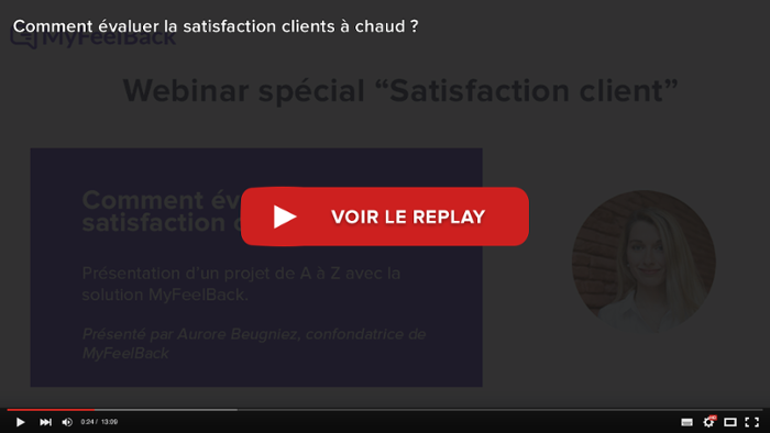voir le replay du webinar evaluation satisfaction client a chaud