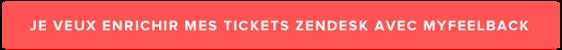 Je veux enrichir mes tickets Zendesk avec MyFeelBack