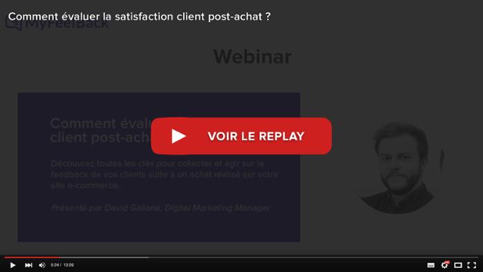 voir le replay du webinar comment evaluer la satisfaction client post-achat