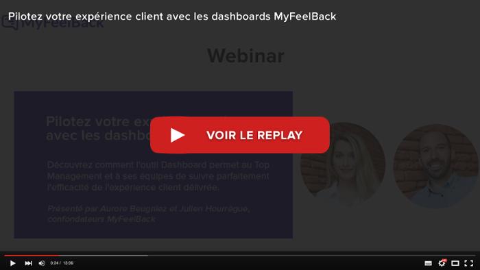 voir le replay du webinar Pilotez votre expérience client avec les dashboards MyFeelBack
