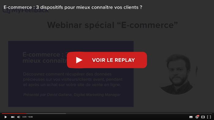 voir le replay du webinar E-Commerce: 3 dispositifs clés pour mieux connaître vos clients
