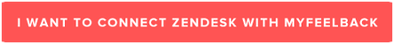 I want to connect Zendesk with MyFeelBack