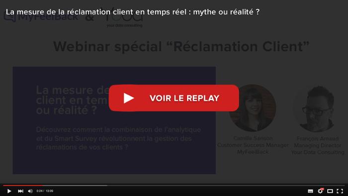 voir le replay du webinar mesure de la réclamation client en temps réel mythe ou réalité