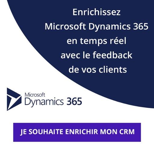Enrichissez  Microsoft Dynamics 365  en temps réel  avec le feedback  de vos clients